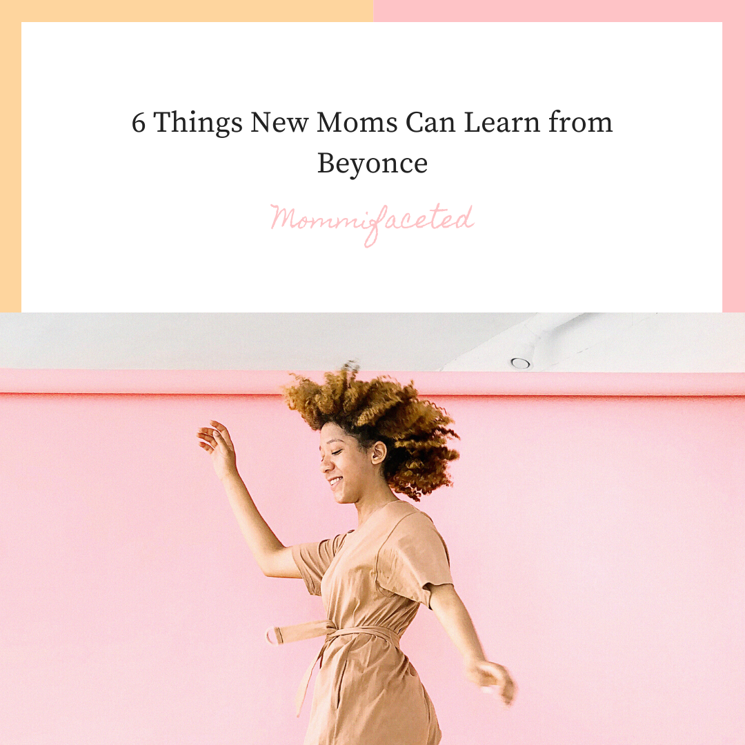 advice for new moms from beyonce